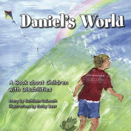 Daniel's World: A Book about Children with Disabilities: DeLoach, Kathleen