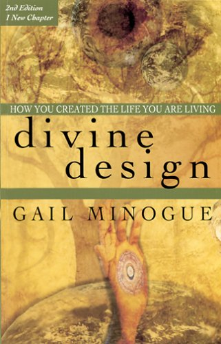 9780974744209: Divine Design--how You Created The Life You Are Living--2nd Edition: How You Created The Life You Are Living--2nd Edition