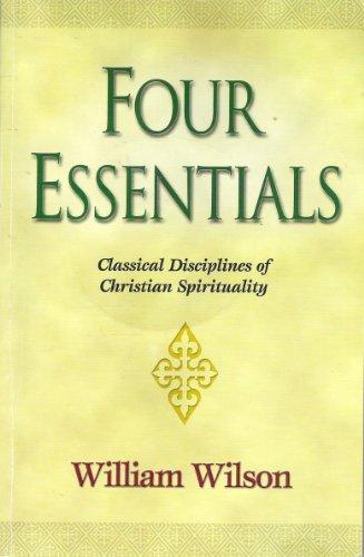 9780974748603: Four Essentials Classical Disciplines of Christian Spirituality