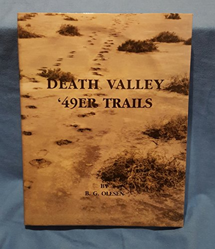 9780974749402: Death Valley '49er Trails: Pieces of the Puzzle Come Together for the Trails of William L. Manly, John Rogers and the Bennett-Arcan Party