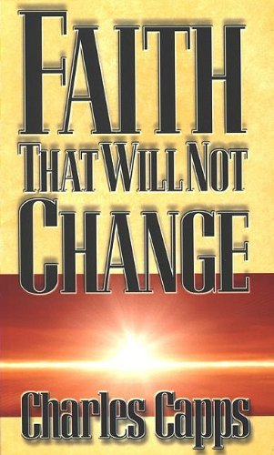 9780974751344: Faith That Will Not Change