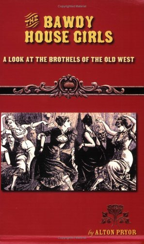9780974755175: The Bawdy House Girls: A Look at the Brothels of the Old West