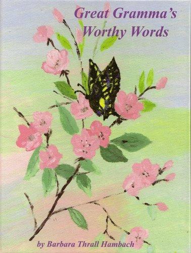 9780974755311: Great Gramma's Worthy Words