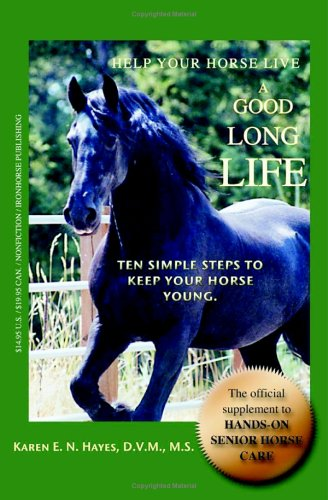 9780974755410: Help Your Horse Live a Good, Long Life