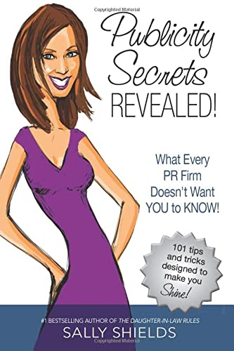 9780974761725: Publicity Secrets Revealed: What Every PR Firm Doesn't Want You to Know!