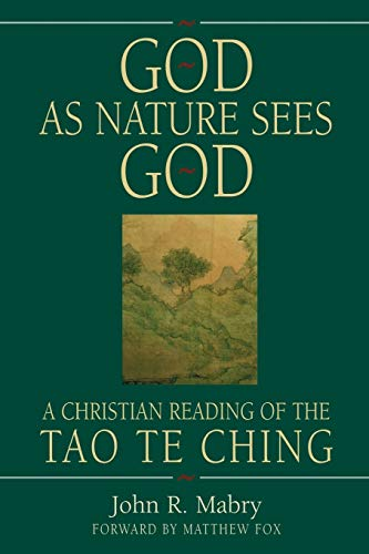 9780974762302: God as Nature Sees God: A Christian Reading of the Tao Te Ching