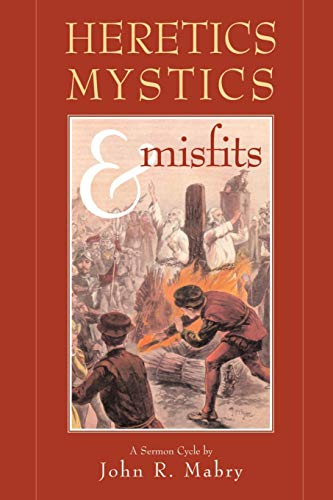 9780974762319: Heretics, Mystics & Misfits