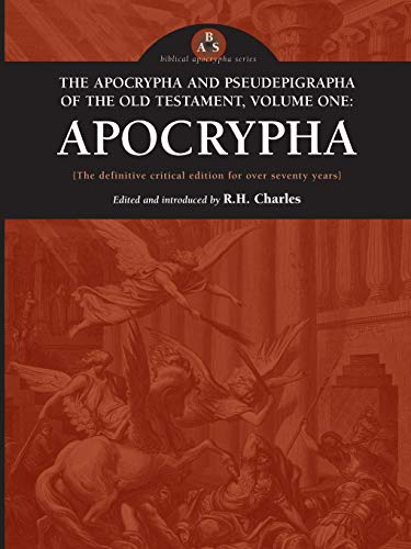 The Apocrypha and Pseudepigrapha of the Old Testament: Apocrypha: R. H. Charles