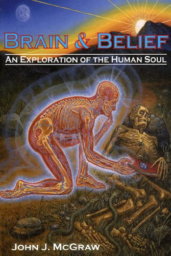 9780974764504: Brain & Belief: An Exploration of the Human Soul