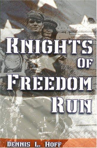 Knights of Freedom Run: Dennis L. Hoff