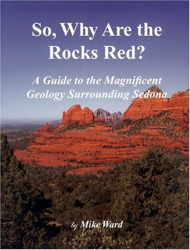 9780974767741: So, Why Are the Rocks Red?