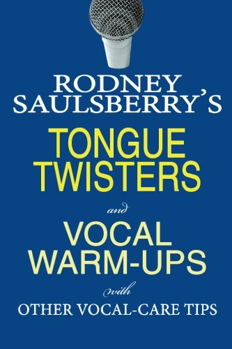 9780974767826: Rodney Saulsberry's Tongue Twisters and Vocal Warm-Ups: With Other Vocal-Care Tips