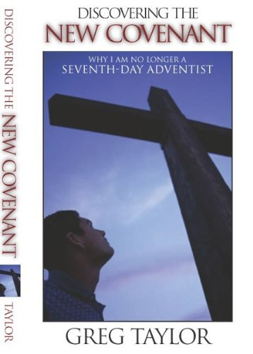 9780974767901: Discovering the New Covenant: Why I Am No Longer a Seventh-day Adventist
