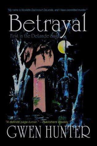 Betrayal (Delande Saga): Gwen Hunter