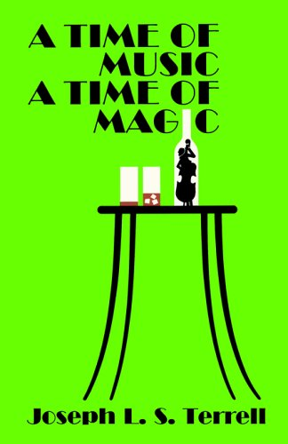A Time Of Music, A Time Of Magic: Terrell, Joseph L. S.