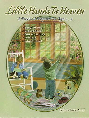 Little Hands to Heaven - A Preschool: M. Ed. Carrie