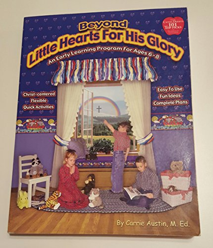9780974769578: Beyond Little Hearts for His Glory