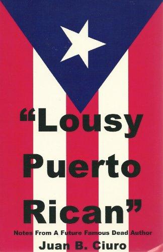 Lousy Puerto Rican [INSCRIBED]: Ciuro, Juan B.