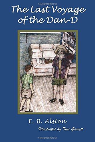 The Last Voyage of the Dan-d - Alex Takes a Voyage Into Fantasy with Captain Dan: Alston, E. B.