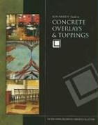 9780974773728: Bob Harris' Guide to Concrete Overlays & Toppings
