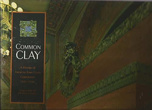 9780974773803: Common Clay: A History of American Terra Cotta Corporation, 1881-1966