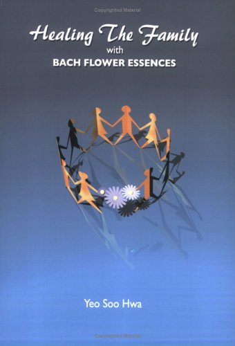 9780974774268: Healing The Family with Bach Flower Essences by Yeo Soo Hwa (2005) Paperback