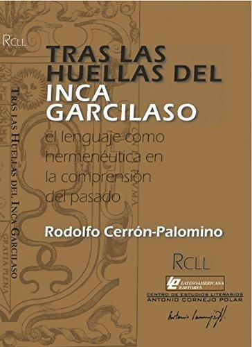 Tras las huellas del Inca Garcilaso : Cerrón-Palomino, Rodolfo