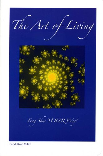 9780974776705: The Art of Living: Feng Shui Your Way!