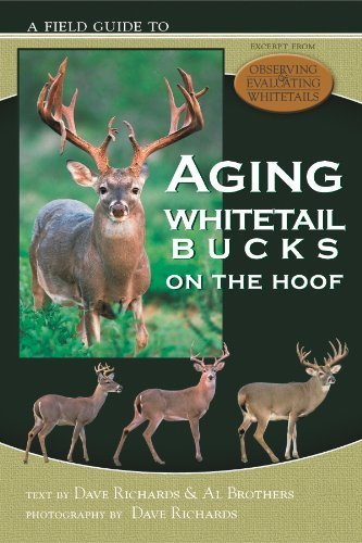 A Field Guide to Aging Whitetail Bucks: Dave Richards