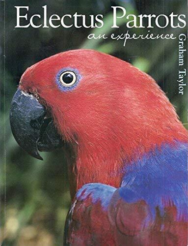 9780974780603: Eclectus Parrots: An Experience