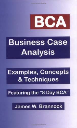 BCA: Business Case Analysis: Brannock, James W.