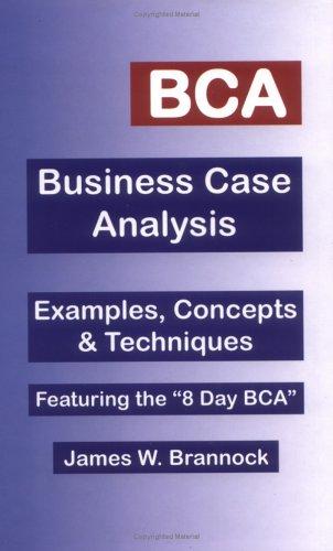 9780974781389: BCA: Business Case Analysis