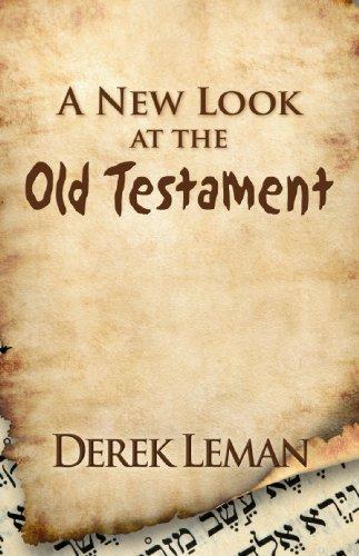 A New Look at the Old Testament: Derek Leman