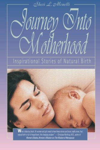 9780974785325: Journey into Motherhood: Inspirational Stories of Natural Birth