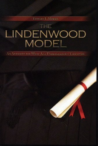 9780974786469: The Lindenwood Model: An Antidote for What Ails Undergraduate Education