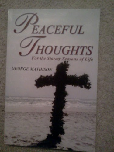 9780974787510: Peaceful Thoughts for the Stormy Seasons of Life