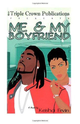 Me & My Boyfriend: (Triple Crown Publications: Ervin, Keisha