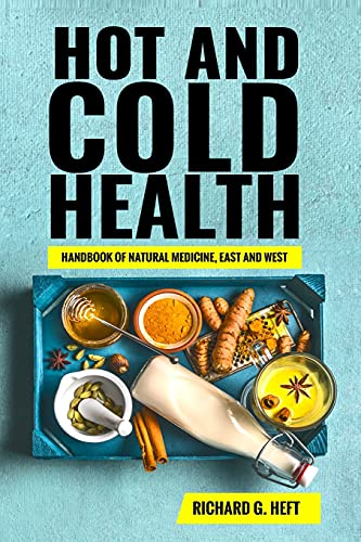 Hot and Cold Health: School of Natural: Heft, Richard G.
