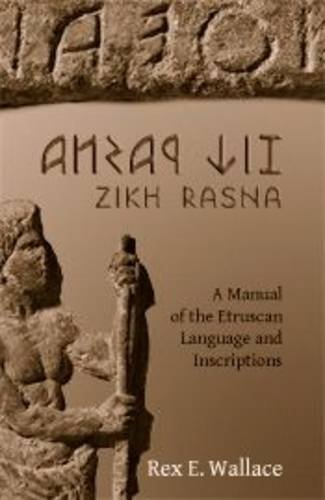 9780974792743: Zikh Rasna: A Manual of the Etruscan Language and Inscriptions