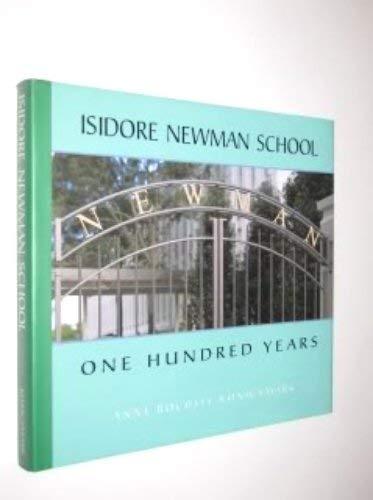 Isidore Newman School : One Hundred Years: Anne Rochell Konigsmark