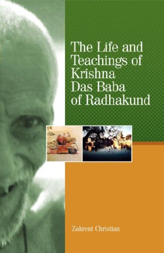 The Life and Teachings of Krishna Das Baba of Radhakund: Zakrent Christian