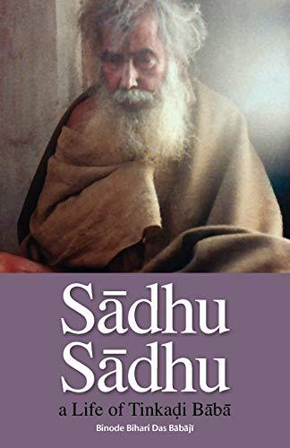 9780974796888: Sadhu Sadhu: a Life of Baba Sri Tinkadi Gosvami