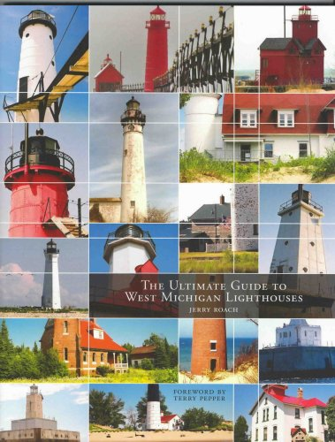 9780974797700: The Ultimate Guide to West Michigan Lighthouses
