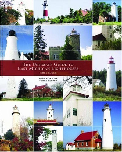 9780974797717: The Ultimate Guide To East Michigan Lighthouses