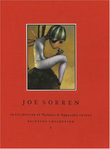 Joe Sorren: In Celebration of Balance & Opposable Thumbs: Joe Sorren