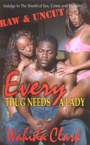 9780974805115: Every Thug Needs a Lady