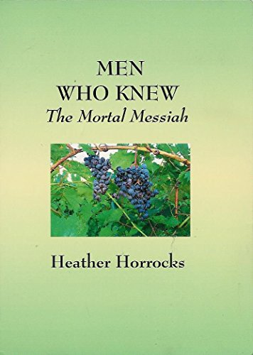 9780974809816: Men Who Knew the Mortal Messiah