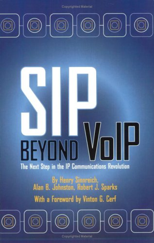 9780974813004: SIP Beyond VoIP: The Next Step in the IP Communications Revolution