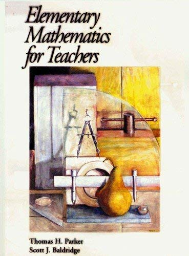 9780974814001: Elementary Mathematics for Teachers [Paperback] by Thomas H. Parker