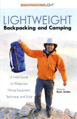 9780974818825: Lightweight Backpacking & Camping: A Field Guide to Wilderness Hiking Equipment, Technique & Style (Backpacking Light)